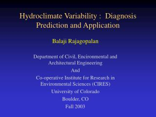 Hydroclimate Variability :  Diagnosis Prediction and Application