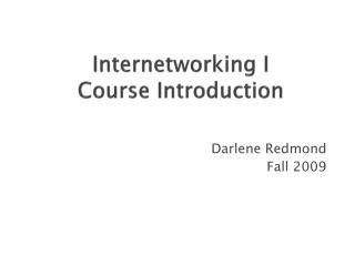 Internetworking I Course  Introduction