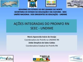 A��ES INTEGRADAS DO PROINFO RN  SEEC - UNDIME
