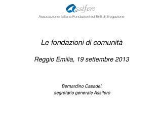 Le fondazioni di comunit� Reggio Emilia, 19 settembre 2013