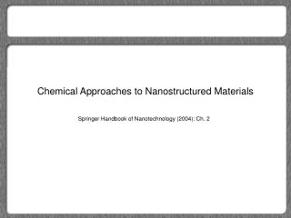 Chemical Approaches to Nanostructured Materials