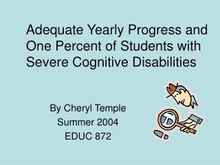 By Cheryl Temple Summer 2004 EDUC 872