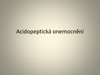 Acidopeptická onemocnění
