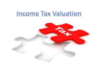 Income Tax Valuation