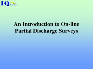 An Introduction to On-line Partial Discharge Surveys