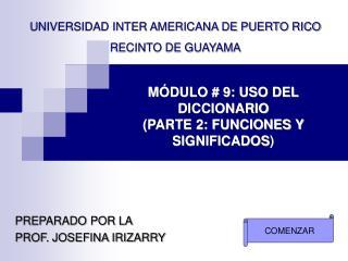 M DULO  9: USO DEL DICCIONARIO  PARTE 2: FUNCIONES Y SIGNIFICADOS
