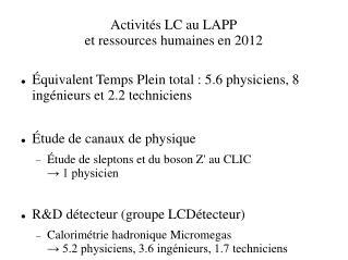 Activités LC au LAPP et ressources humaines en 2012