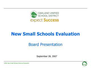 New Small Schools Evaluation Board Presentation