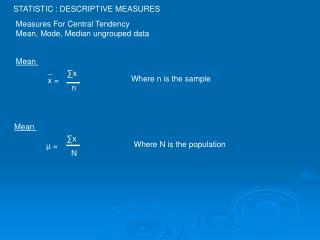STATISTIC : DESCRIPTIVE MEASURES