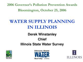 Derek Winstanley Chief Illinois State Water Survey