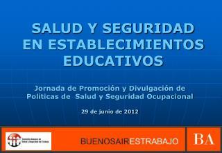 SALUD Y SEGURIDAD EN ESTABLECIMIENTOS EDUCATIVOS