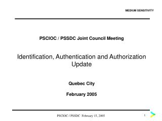 PSCIOC / PSSDC Joint Council Meeting Identification, Authentication and Authorization Update