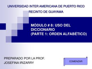 M DULO  8: USO DEL DICCIONARIO  PARTE 1: ORDEN ALFAB TICO
