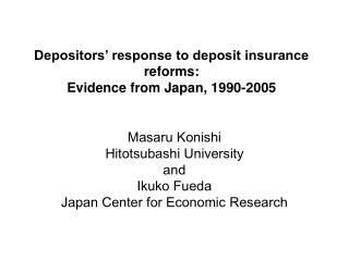 Depositors' response to deposit insurance reforms:  Evidence from Japan, 1990-2005