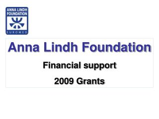 Anna Lindh Foundation Financial support 2009 Grants