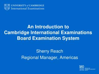 An Introduction to  Cambridge International Examinations Board Examination System