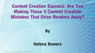 ppt-5469-Content-Creation-Success-Are-You-Making-These-3-Content-Creation-Mistakes-That-Drive-Readers-Away