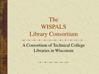 The  WISPALS  Library Consortium