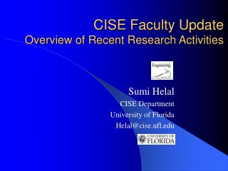 CISE Faculty Update Overview of Recent Research Activities