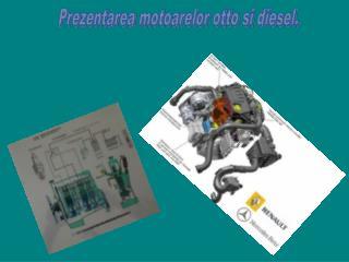 Prezentarea motoarelor otto si diesel.