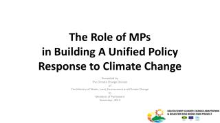The Role of MPs  in Building A Unified Policy Response to Climate Change