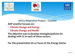 Africa Adaptation Project – Lesotho AAP Lesotho focuses on:- Climate Change and Energy