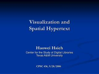 Visualization and  Spatial Hypertext
