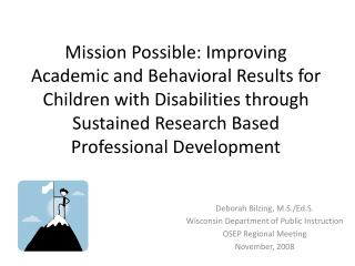 Deborah Bilzing, M.S./Ed.S. Wisconsin Department of Public Instruction OSEP Regional Meeting