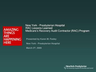 Presented by Karen M. Feeley New York - Presbyterian Hospital March 5 th , 2009