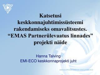 Hanna Talving EMI-ECO keskkonnaprojekti juht