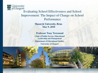 Evaluating School Effectiveness and School Improvement: The Impact of Change on School Performance