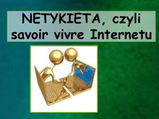 NETYKIETA, czyli savoir vivre Internetu