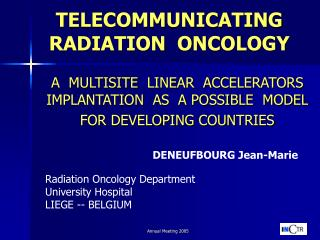 TELECOMMUNICATING RADIATION  ONCOLOGY