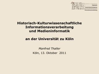 Manfred Thaller Köln, 13. Oktober  2011