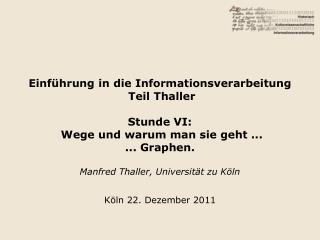 Manfred Thaller, Universit�t zu K�ln K�ln 22. Dezember 2011