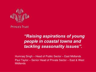 """Raising aspirations of young people in coastal towns and tackling seasonality issues""."