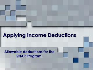 Applying Income Deductions