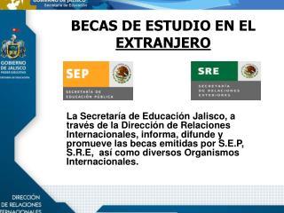 BECAS DE ESTUDIO EN EL  EXTRANJERO