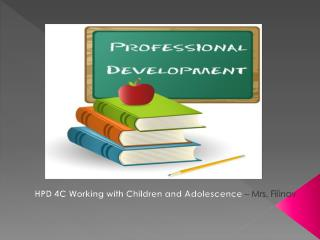 HPD 4C Working with Children and Adolescence  –  Mrs.  Filinov