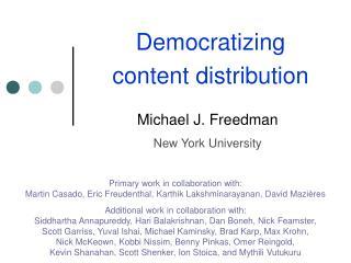 Democratizing  content distribution