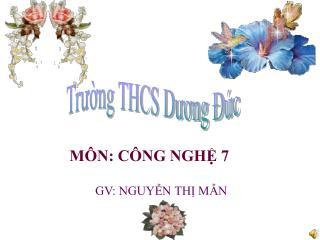MÔN: CÔNG NGHỆ 7