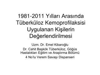 1981-2011 Yılları Arasında Tüberküloz Kemoprofilaksisi Uygulanan Kişilerin Değerlendirilmesi