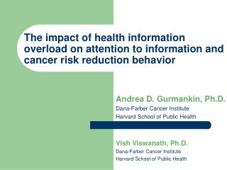 The impact of health information  overload on attention to information and cancer risk reduction behavior