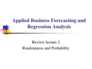 Applied Business Forecasting and Regression Analysis