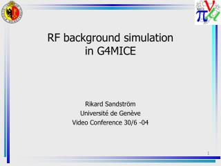 RF background simulation in G4MICE