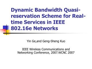 Dynamic Bandwidth Quasi-reservation Scheme for Real-time Services in IEEE 802.16e Networks