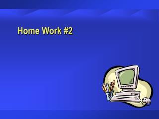 Home Work #2