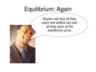 Equilibrium: Again