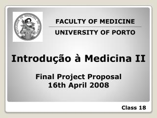 Introdu��o � Medicina II Final Project Proposal 16th April 2008
