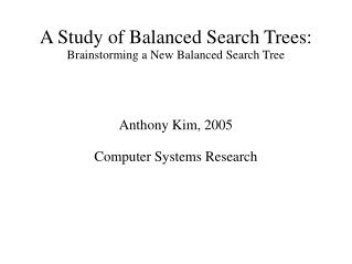 A Study of Balanced Search Trees: Brainstorming a New Balanced Search Tree